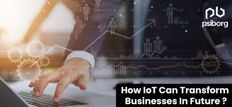 IoT Transforming Businesses