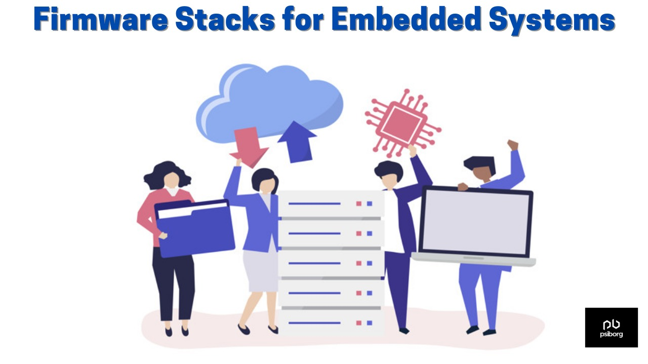 Firmware Stacks for Embedded Systems